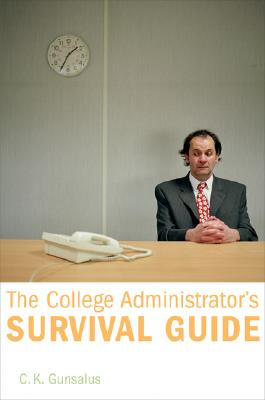The-College-Administrator-s-Survival-Guide-Gunsalus-C-K-9780674023154